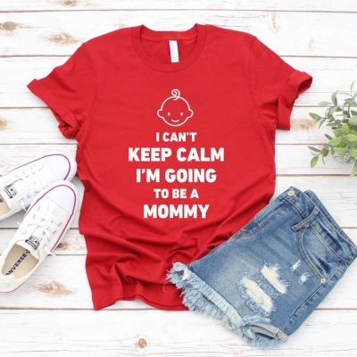 Tricou I Can't Keep Calm I'm Going To Be A Mommy